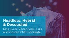 Banner mit folgendem Text: Headless, Hybrid & Decoupled – Kurze Einführung in die wichtigsten CMS-Konzepte